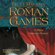 Roman Games - A Plinius Secundus Mystery audiobook by Bruce Macbain, Poisoned Pen Press