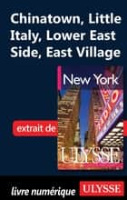 Manhattan : Chinatown, Little Italy, Lower East Side, East Village ebook by Collectif