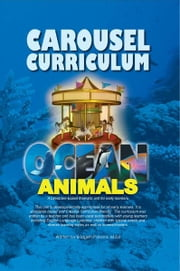 CAROUSEL CURRICULUM OCEAN ANIMALS ebook by M.Ed Bridgett Parsons
