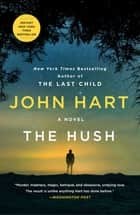 The Hush - A Novel ebook by John Hart