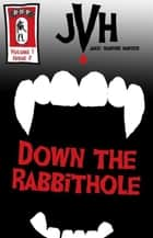 Jake: Vampire Hunter: Down The Rabbit Hole ebook by E-Book