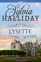 Lysette - The French Maiden Series - Book Two ebook by Sylvia Halliday