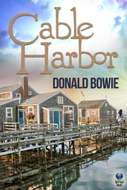 Cable Harbor ebook by Donald Bowie