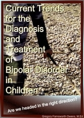 Current Trends for the Diagnosis and Treatment of Bipolar Disorder in Children: Are we headed in the right direction? ebook by Gregory Farnsworth Owens