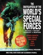 Encyclopedia of the World's Special Forces - Tactics - Strategy - History - Weapons ebook by Mike Ryan, Chris Mann, Alexander Stilwell