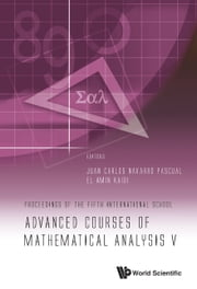 Advanced Courses of Mathematical Analysis V - Proceedings of the Fifth International School ebook by Juan Carlos Navarro Pascual,El Amín Kaidi
