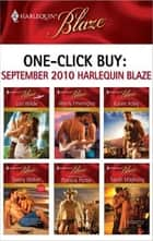 One-Click Buy: September 2010 Harlequin Blaze ebook by Lori Wilde,Wendy Etherington,Karen Foley,Tawny Weber,Patricia Potter,Sarah Mayberry