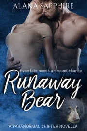Runaway Bear - A Paranormal Shifter Novella ebook by Alana Sapphire