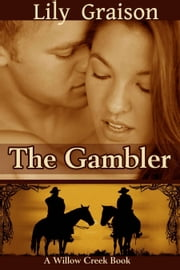 The Gambler - Willow Creek Book #3 ebook by Lily Graison