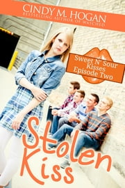 Stolen Kiss (Sweet N' Sour Kisses: Episode 2) ebook by Cindy M. Hogan
