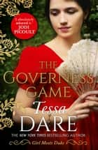 The Governess Game (Girl meets Duke, Book 2) ebook by Tessa Dare
