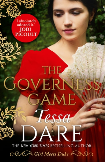 The Governess Game: the unputdownable new Regency romance from the New York Times bestselling author of The Duchess Deal (Girl meets Duke, Book 2) ebook by Tessa Dare