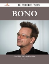 Bono 84 Success Facts - Everything you need to know about Bono ebook by Louis Henson