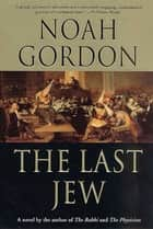 The Last Jew ebook by Noah Gordon