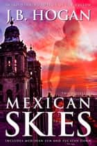 Mexican Skies - Two Novellas ebook by J.B. Hogan