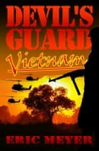 Devil's Guard Vietnam ebook by Eric Meyer