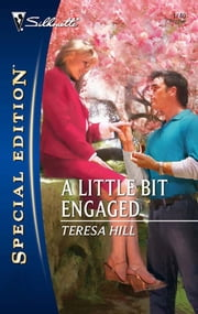 A Little Bit Engaged ebook by Teresa Hill