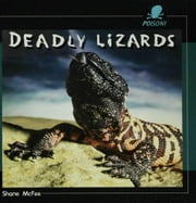 Deadly Lizards ebook by McFee, Shane