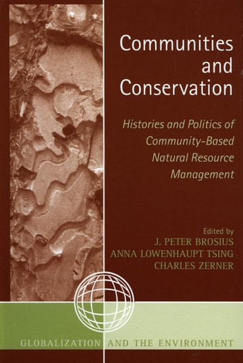 Communities and Conservation - Histories and Politics of Community-Based Natural Resource Management ebook by