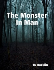 """: The Monster In Man"" ebook by JD Rocklin"