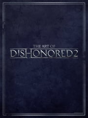 The Art of Dishonored 2 ebook by Various