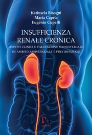 Insufficienza renale cronica ebook by Katiuscia Bisogni, Eugenio Cupelli, Maria Capria