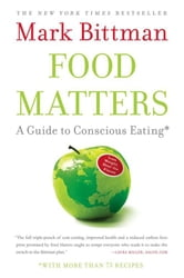 Food Matters - A Guide to Conscious Eating with More Than 75 Recipes ebook by Mark Bittman