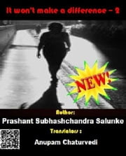 It won't make a difference -2 ebook by Prashant Salunke