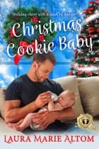 Christmas Cookie Baby ebook by Laura Marie Altom