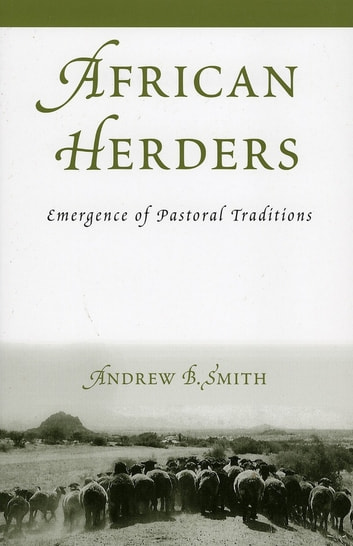 African Herders - Emergence of Pastoral Traditions ebook by Andrew B. Smith