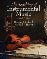 Teaching of Instrumental Music ebook by Richard Colwell,Michael Hewitt