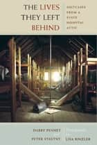 The Lives They Left Behind ebook by Darby Penney,Peter Stastny,Lisa Rinzler,Robert Whitaker