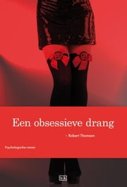 Een obsessieve drang ebook by Robert Thomson