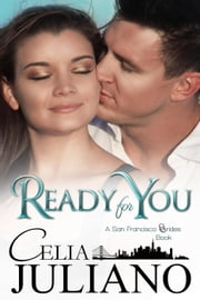 Ready for You - San Francisco Brides ebook by Celia Juliano