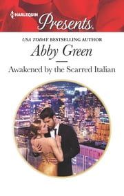 Awakened by the Scarred Italian ebook by Abby Green