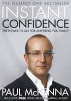 Instant Confidence ebook by Paul McKenna