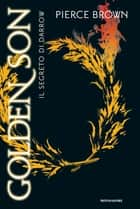 Golden Son Ebook di Pierce Brown