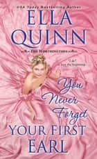 You Never Forget Your First Earl eBook by Ella Quinn