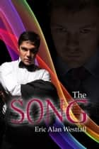 The Song ebook by Eric Alan Westfall