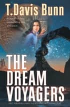Dream Voyagers, The () ebook by
