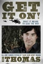 Get It On!: What It Means to Lead The Way ebook by Keni Thomas