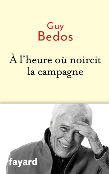 A l'heure où noircit la campagne ebook by Guy Bedos