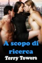 A scopo di ricerca ebook by Terry Towers