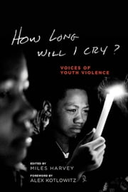 How Long Will I Cry? ebook by Miles Harvey