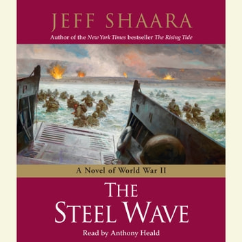 The Steel Wave - A Novel of World War II audiobook by Jeff Shaara