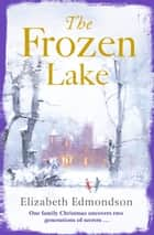 The Frozen Lake ebook by Elizabeth Edmondson