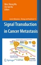 Signal Transduction in Cancer Metastasis ebook by Wen-Sheng Wu, Chi-Tan Hu