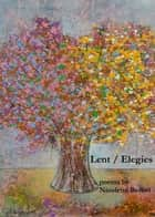 Lent / Elegies ebook by Nicolette Bethel
