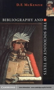 Bibliography and the Sociology of Texts ebook by McKenzie, D. F.