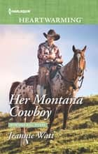 Her Montana Cowboy - A Clean Romance ebook by Jeannie Watt
